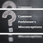 Common Parkinson's Misconceptions