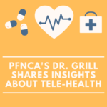 PFNCA's Dr. Grill Shares Insights about Tele-Health